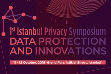 1st Istanbul Privacy Symposium: Data Protection and Innovations